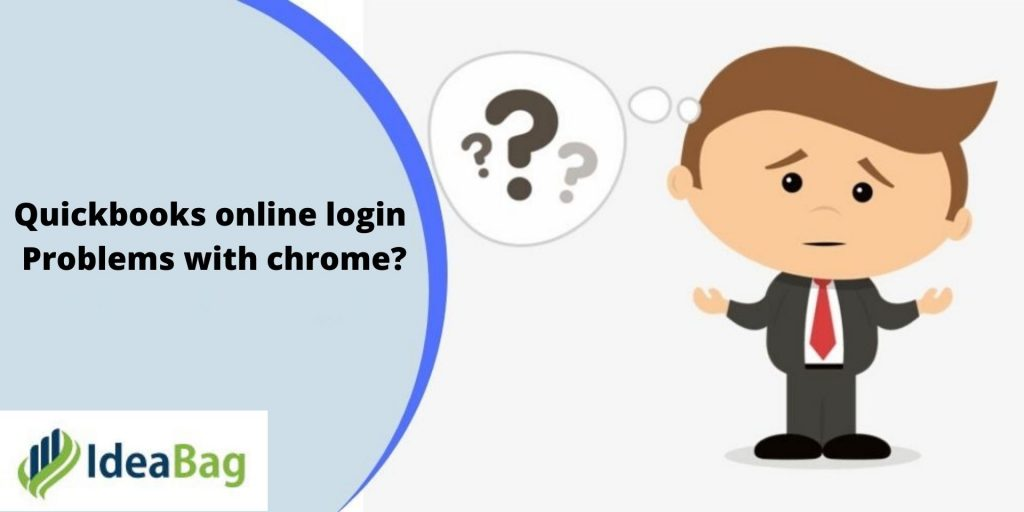 Quickbooks online login Problems with chrome?